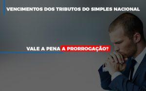 Vale A Pena A Prorrogacao Dos Investimentos Dos Tributos Do Simples Nacional - O Contador Online