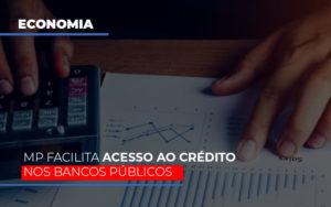 Mp Facilita Acesso Ao Criterio Nos Bancos Publicos - O Contador Online