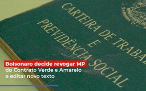 Bolsonaro Decide Revogar Mp Do Contrato Verde E Amarelo E Editar Novo Texto - O Contador Online