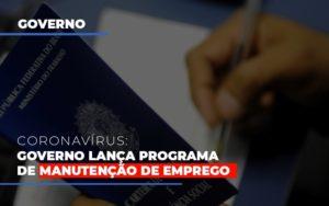 Governo Lanca Programa De Manutencao De Emprego - O Contador Online