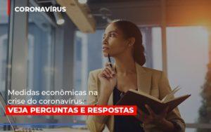 Medidas Economicas Na Crise Do Corona Virus - O Contador Online