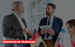 Suspensao De Contrato De Trabalho - O Contador Online