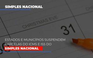 Suspensao De Parcelas Do Icms E Iss Do Simples Nacional Abrir Empresa Simples - O Contador Online