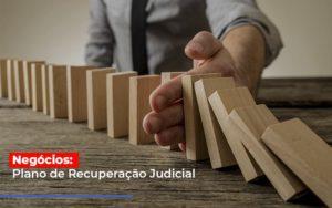 Negocios Plano De Recuperacao Judicial - O Contador Online