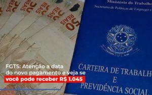 Fgts Atencao A Data Do Novo Pagamento E Veja Se Voce Pode Receber - O Contador Online