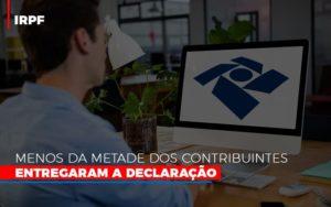 Irpf Menos Da Metade Dos Contribuintes Entregaram A Declaracao - O Contador Online