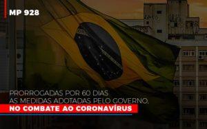 Mp 928 Prorrogadas Por 60 Dias As Medidas Provisorias Adotadas Pelo Governo No Combate Ao Coronavirus - O Contador Online