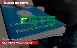 Multa Do Fgts Fique Atento As Ultimas Mudancas - O Contador Online