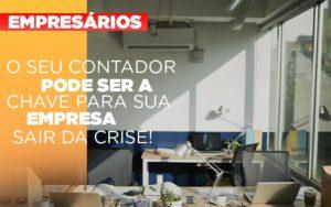 Contador E Peca Chave Na Retomada De Negocios Pos Pandemia - O Contador Online