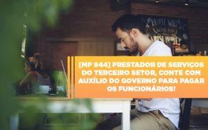 Mp 944 Cooperativas Prestadoras De Servicos Podem Contar Com O Governo - O Contador Online
