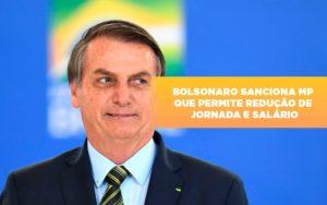 Bolsonaro Sanciona Mp Que Permite Reducao De Jornada E Salario - O Contador Online