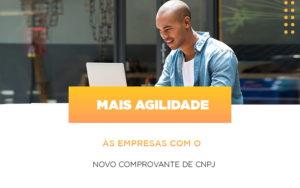 Mais Agilidade As Empresa Com O Novo Comprovante De Cnpj - O Contador Online
