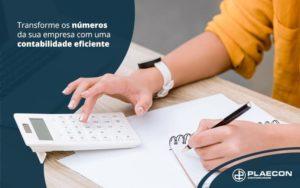 Transforme Os Numeros Da Sua Empresa Com Uma Contabiildade Eficiente Post (1) - O Contador Online