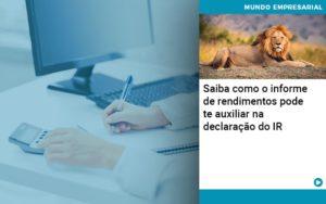 Saiba Como O Informe De Rendimento Pode Te Auxiliar Na Declaracao De Ir - O Contador Online