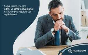 Saiba Escolher Entre O Mei Vs Simples Nacional E Inicie O Seu Negocio Com O Pe Direito Post (1) - O Contador Online