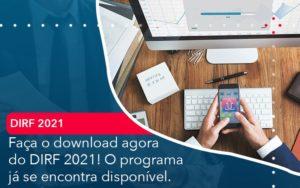 Faca O Dowload Agora Do Dirf 2021 O Programa Ja Se Encontra Disponivel - O Contador Online