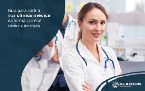 Guia Para Abrir Sua Clinica Medica Da Forma Correta Confira A Descricao Post (1) - O Contador Online
