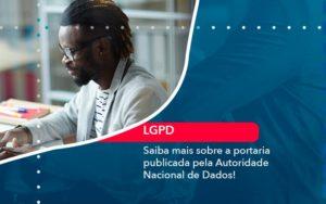 Saiba Mais Sobre A Portaria Publicada Pela Autoridade Nacional De Dados 1 - O Contador Online
