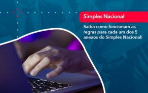 Entenda O Que Sao Os Anexos Do Simples Nacional 1 - O Contador Online
