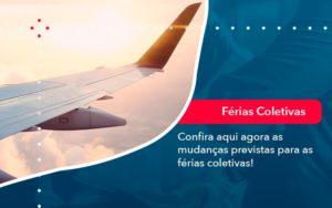 Confira Aqui Agora As Mudancas Previstas Para As Ferias Coletivas 1 - O Contador Online