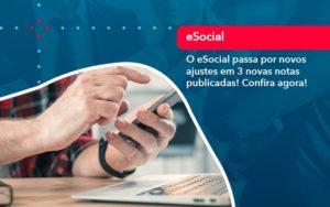 O E Social Passa Por Novos Ajustes Em 3 Novas Notas Publicadas Confira Agora 1 - O Contador Online
