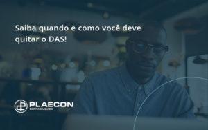 Saiba Quando E Como Voce Deve Quitar O Das Plaecon - O Contador Online