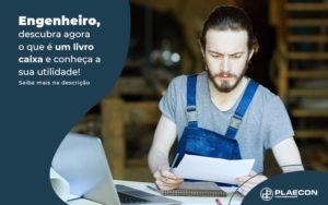 Engenheiro Descubra Agora O Que E Um Livro Caixa E Conheca A Sua Utilidade Post (1) - O Contador Online