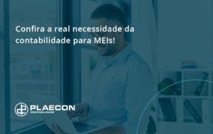 Confira A Real Necessidade Da Contabilidade Para Meis Plaecon Contabilidade - O Contador Online