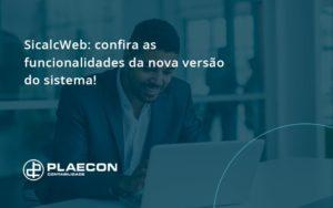 Confira As Funcionalidades Da Nova Versão Do Sistema Plaecon Contabilidade - O Contador Online