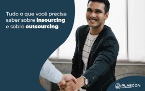 Tudo O Que Voce Precisa Saber Sobre Insourcing E Sobre Outsourcing Blog - O Contador Online