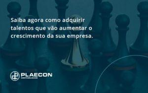 Saiba Agora Como Adquirir Talentos Que Vao Plaecon Contabilidade - O Contador Online