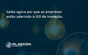 Saiba Agoraa Por Que As Empresas Estao Aderindo Plaecon Contabilidade - O Contador Online